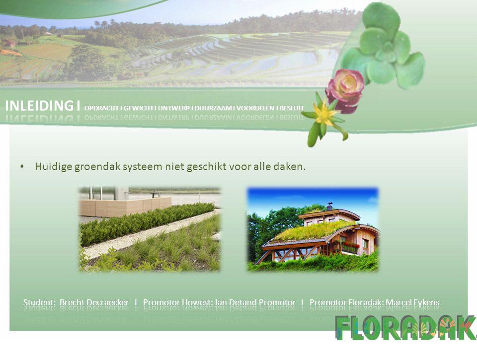 Huidige groendak systeem niet geschikt voor alle daken.