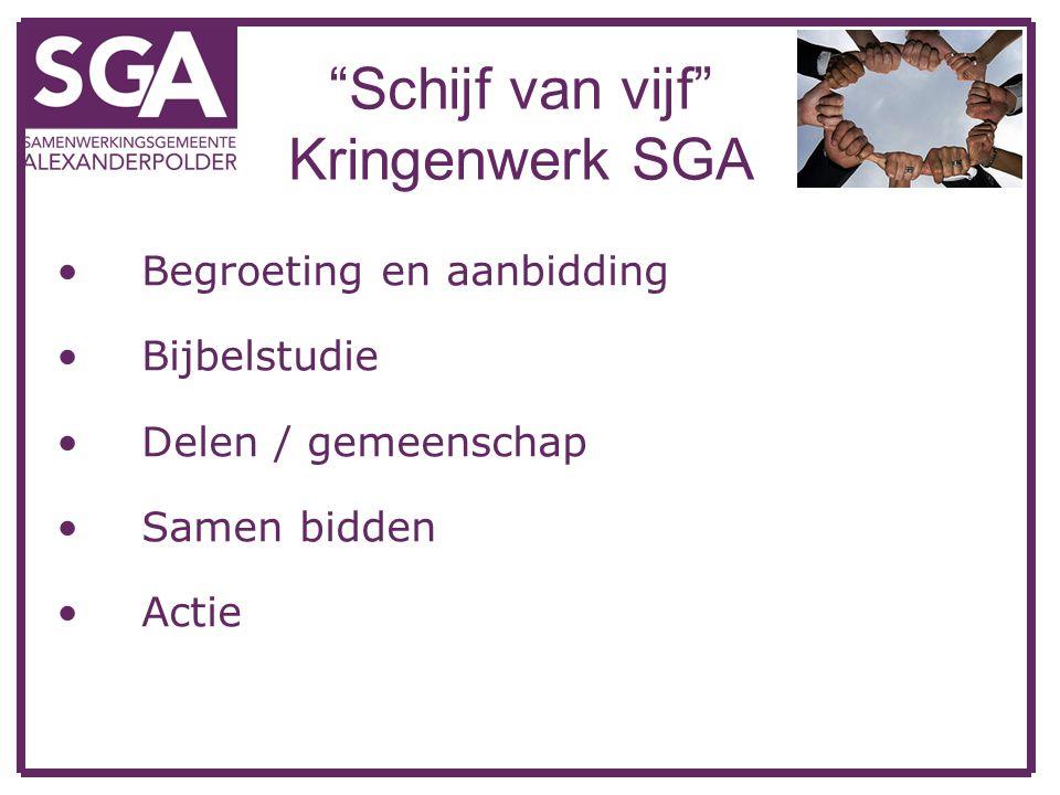 """""""Schijf van vijf"""" Kringenwerk SGA Begroeting en aanbidding Bijbelstudie Delen / gemeenschap Samen bidden Actie"""