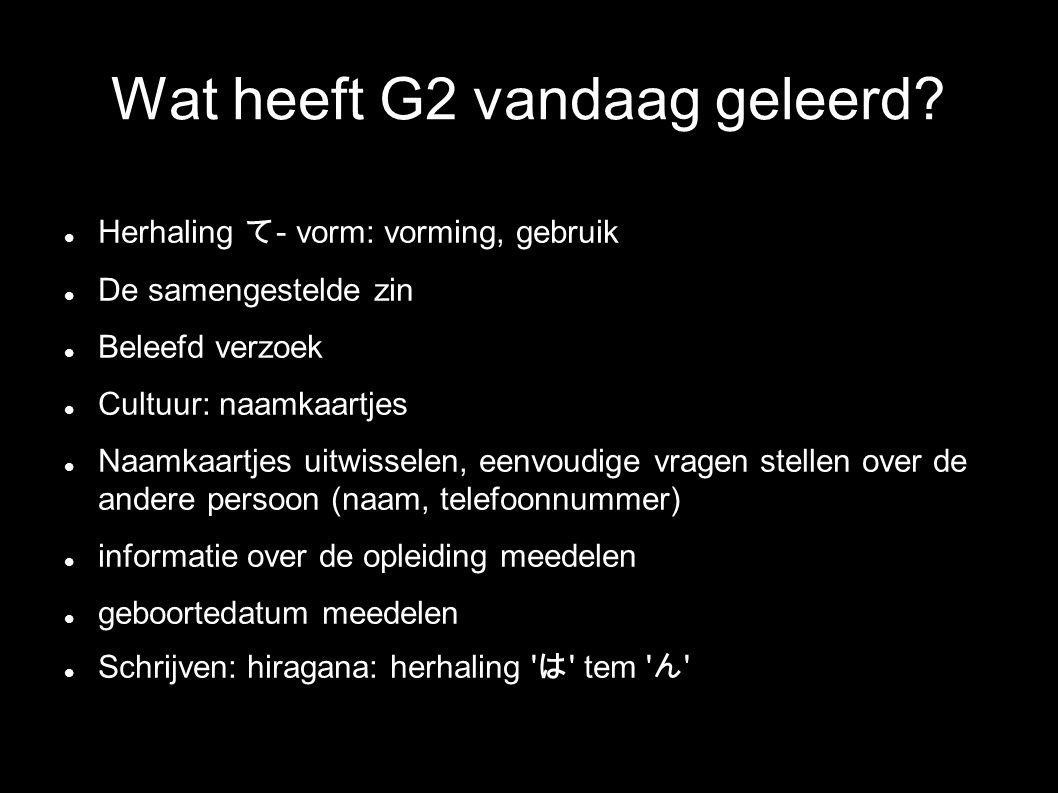 Wat heeft G2 vandaag geleerd.