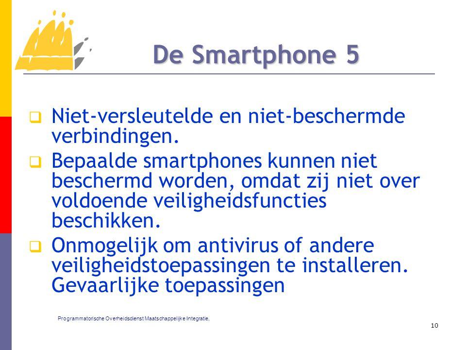  Niet-versleutelde en niet-beschermde verbindingen.  Bepaalde smartphones kunnen niet beschermd worden, omdat zij niet over voldoende veiligheidsfun