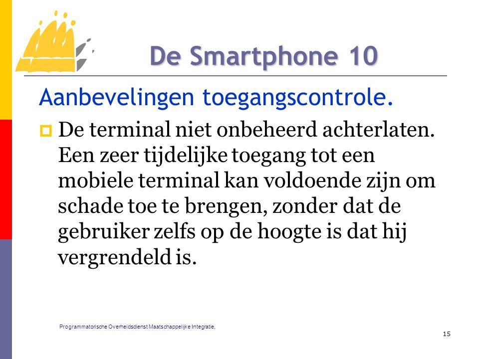 Aanbevelingen toegangscontrole.  De terminal niet onbeheerd achterlaten. Een zeer tijdelijke toegang tot een mobiele terminal kan voldoende zijn om s