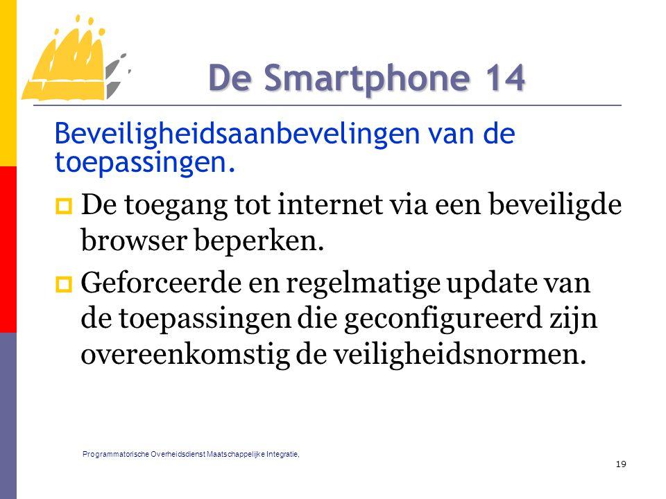 Beveiligheidsaanbevelingen van de toepassingen.  De toegang tot internet via een beveiligde browser beperken.  Geforceerde en regelmatige update van
