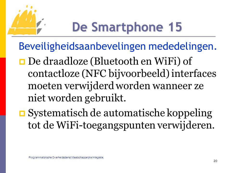 Beveiligheidsaanbevelingen mededelingen.  De draadloze (Bluetooth en WiFi) of contactloze (NFC bijvoorbeeld) interfaces moeten verwijderd worden wann