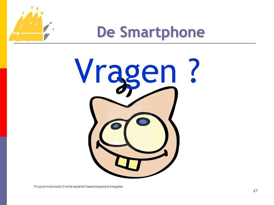 Vragen 27 De Smartphone Programmatorische Overheidsdienst Maatschappelijke Integratie,