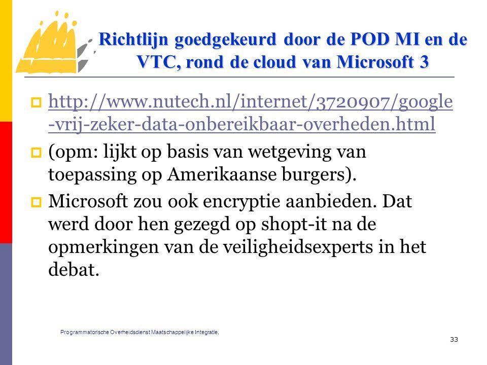  http://www.nutech.nl/internet/3720907/google -vrij-zeker-data-onbereikbaar-overheden.html http://www.nutech.nl/internet/3720907/google -vrij-zeker-data-onbereikbaar-overheden.html  (opm: lijkt op basis van wetgeving van toepassing op Amerikaanse burgers).
