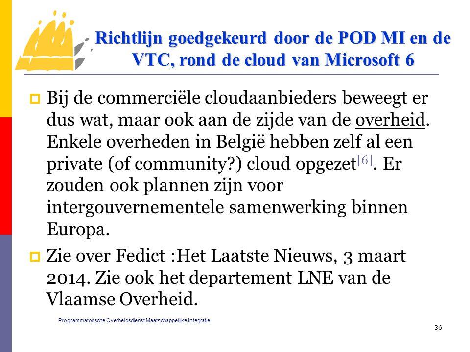  Bij de commerciële cloudaanbieders beweegt er dus wat, maar ook aan de zijde van de overheid. Enkele overheden in België hebben zelf al een private