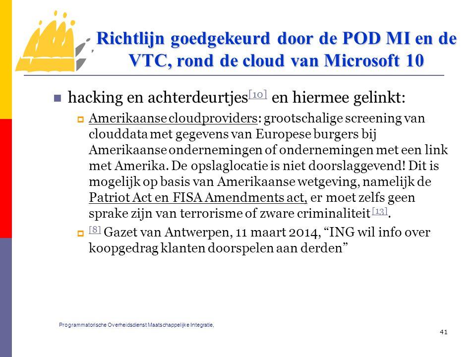 hacking en achterdeurtjes [10] en hiermee gelinkt: [10]  Amerikaanse cloudproviders: grootschalige screening van clouddata met gegevens van Europese burgers bij Amerikaanse ondernemingen of ondernemingen met een link met Amerika.