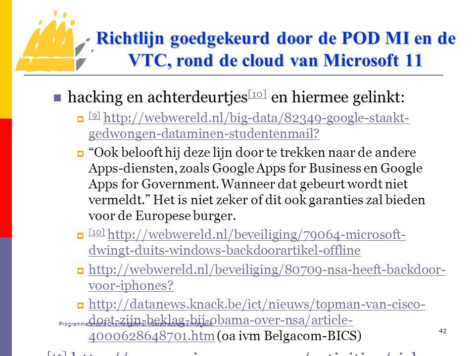 hacking en achterdeurtjes [10] en hiermee gelinkt: [10]  [9] http://webwereld.nl/big-data/82349-google-staakt- gedwongen-dataminen-studentenmail? [9]