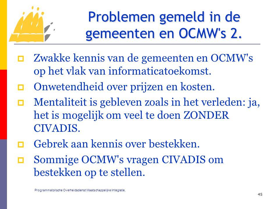  Zwakke kennis van de gemeenten en OCMW's op het vlak van informaticatoekomst.  Onwetendheid over prijzen en kosten.  Mentaliteit is gebleven zoals