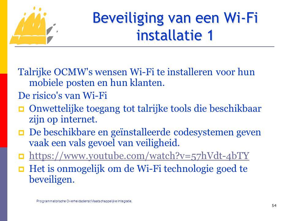 Talrijke OCMW's wensen Wi-Fi te installeren voor hun mobiele posten en hun klanten. De risico's van Wi-Fi  Onwettelijke toegang tot talrijke tools di