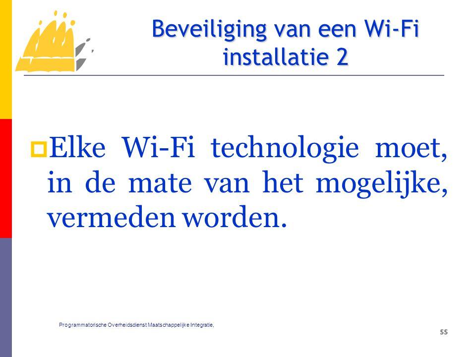 Elke Wi-Fi technologie moet, in de mate van het mogelijke, vermeden worden. 55 Beveiliging van een Wi-Fi installatie 2 Programmatorische Overheidsdi