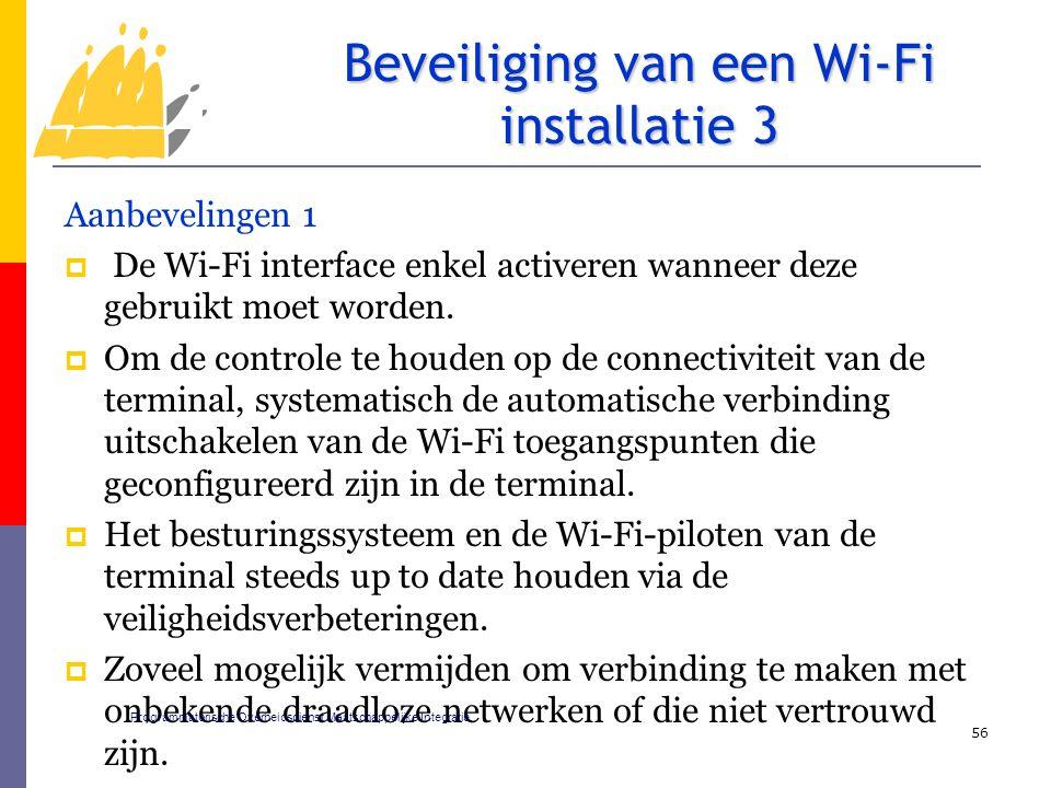 Aanbevelingen 1  De Wi-Fi interface enkel activeren wanneer deze gebruikt moet worden.