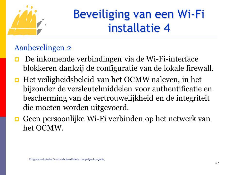 Aanbevelingen 2  De inkomende verbindingen via de Wi-Fi-interface blokkeren dankzij de configuratie van de lokale firewall.