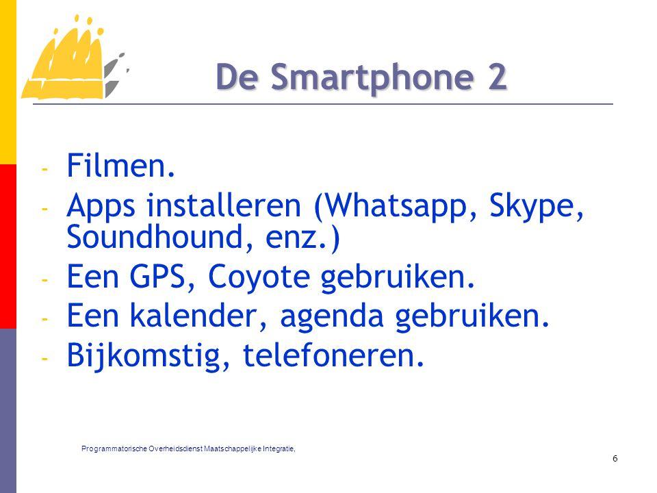 - Filmen. - Apps installeren (Whatsapp, Skype, Soundhound, enz.) - Een GPS, Coyote gebruiken. - Een kalender, agenda gebruiken. - Bijkomstig, telefone