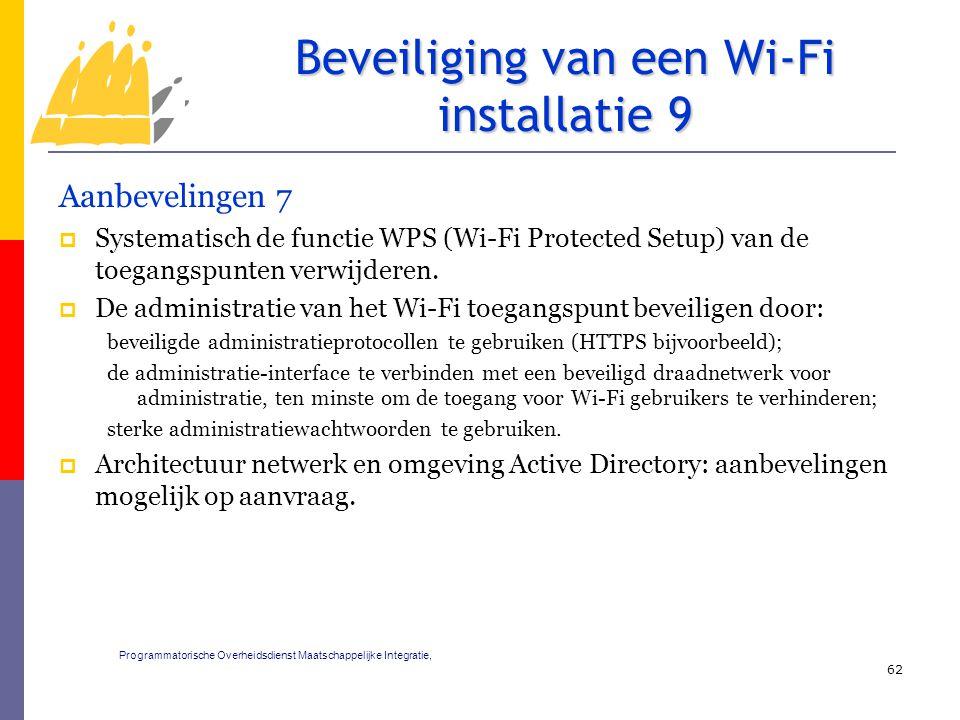 Aanbevelingen 7  Systematisch de functie WPS (Wi-Fi Protected Setup) van de toegangspunten verwijderen.  De administratie van het Wi-Fi toegangspunt