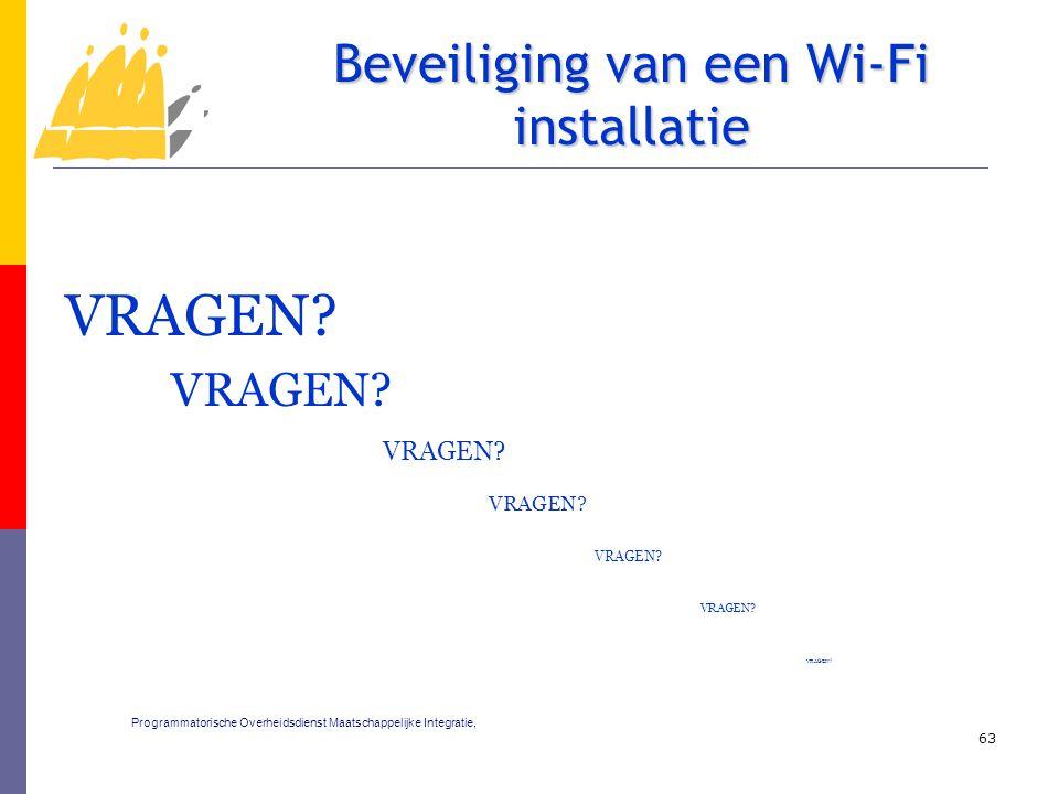 VRAGEN? 63 Beveiliging van een Wi-Fi installatie Programmatorische Overheidsdienst Maatschappelijke Integratie,