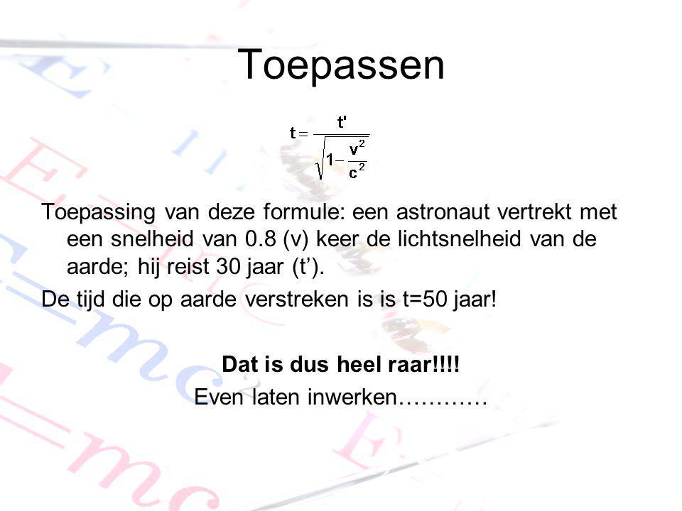 Toepassen Toepassing van deze formule: een astronaut vertrekt met een snelheid van 0.8 (v) keer de lichtsnelheid van de aarde; hij reist 30 jaar (t').