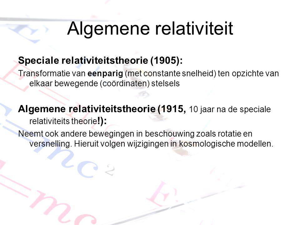 Algemene relativiteit Speciale relativiteitstheorie (1905): Transformatie van eenparig (met constante snelheid) ten opzichte van elkaar bewegende (coö