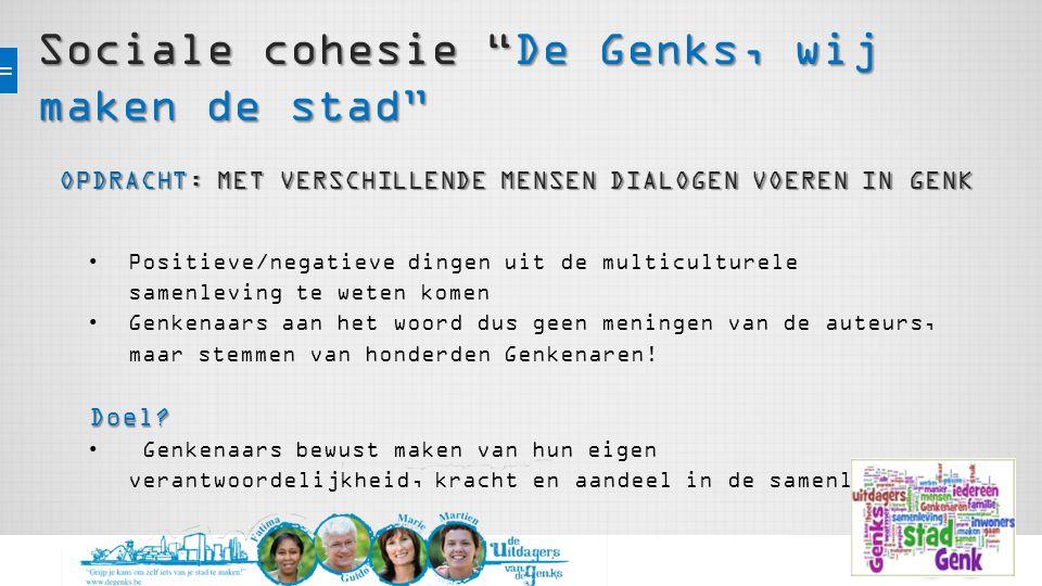 Sociale cohesie De Genks, wij maken de stad RESULTATEN HOE WEERGEGEVEN .