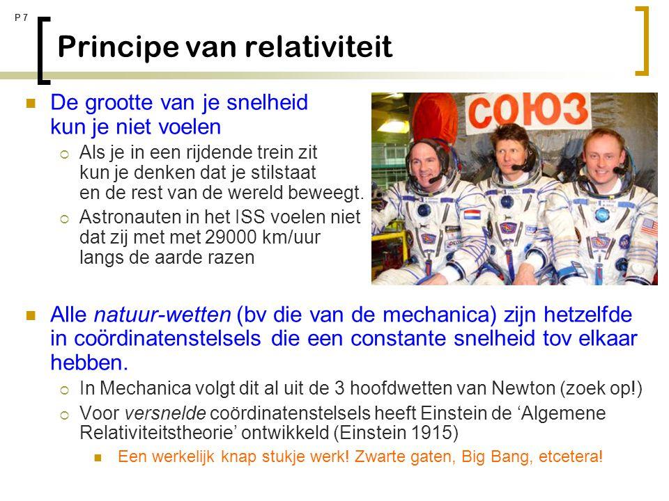 P 7 Principe van relativiteit De grootte van je snelheid kun je niet voelen  Als je in een rijdende trein zit kun je denken dat je stilstaat en de re