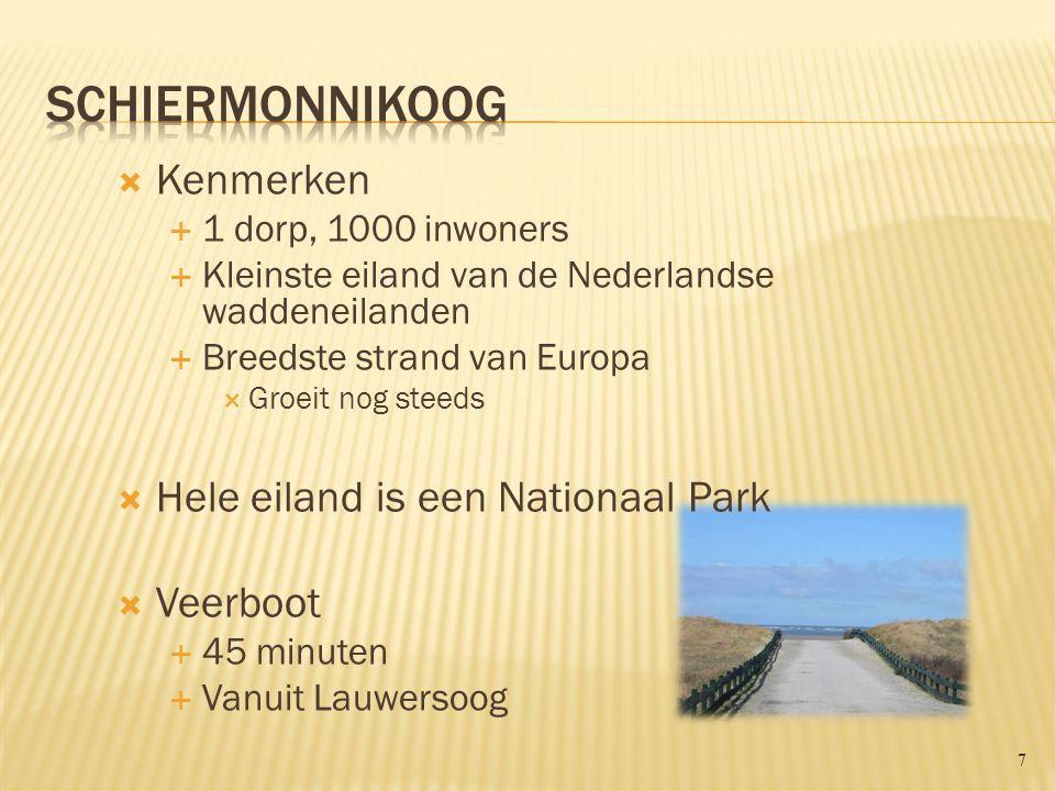  Kenmerken  1 dorp, 1000 inwoners  Kleinste eiland van de Nederlandse waddeneilanden  Breedste strand van Europa  Groeit nog steeds  Hele eiland is een Nationaal Park  Veerboot  45 minuten  Vanuit Lauwersoog 7
