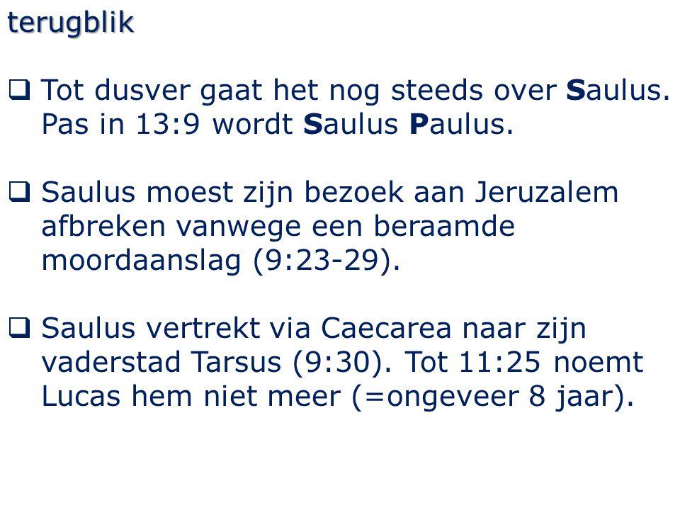 terugblik  Tot dusver gaat het nog steeds over Saulus.