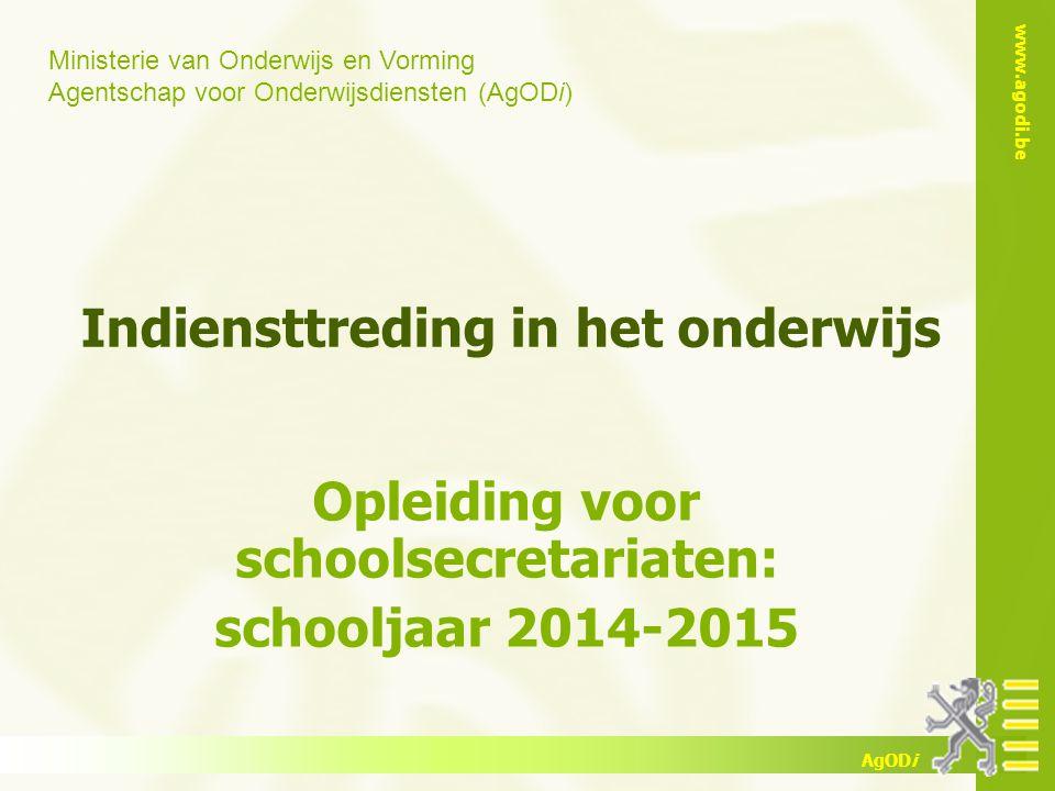 www.agodi.be AgODi opleiding schoolsecretariaten 2014-2015 Vorige diensten Wat.