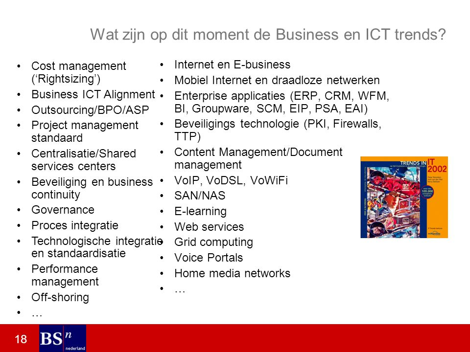 18 Wat zijn op dit moment de Business en ICT trends.