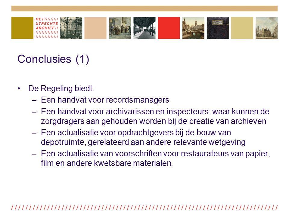 Conclusies (1) De Regeling biedt: –Een handvat voor recordsmanagers –Een handvat voor archivarissen en inspecteurs: waar kunnen de zorgdragers aan geh