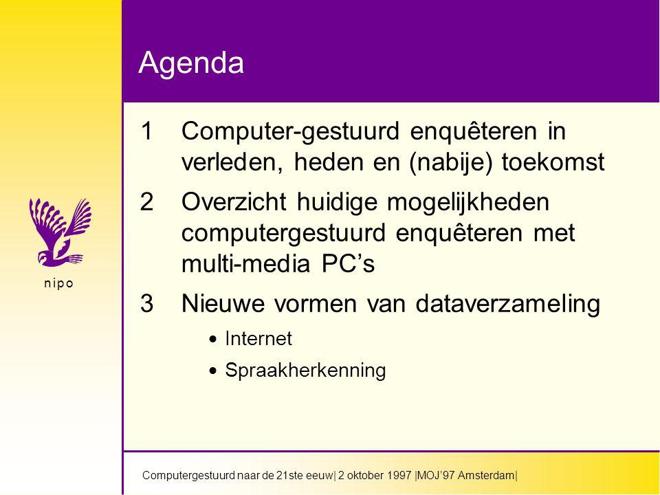 Computergestuurd naar de 21ste eeuw  2 oktober 1997  MOJ'97 Amsterdam  n i p on i p o Kwaliteit van gegevens  minder wetenschappelijk onderzoek aanpak (In andere landen is dat al normaal.