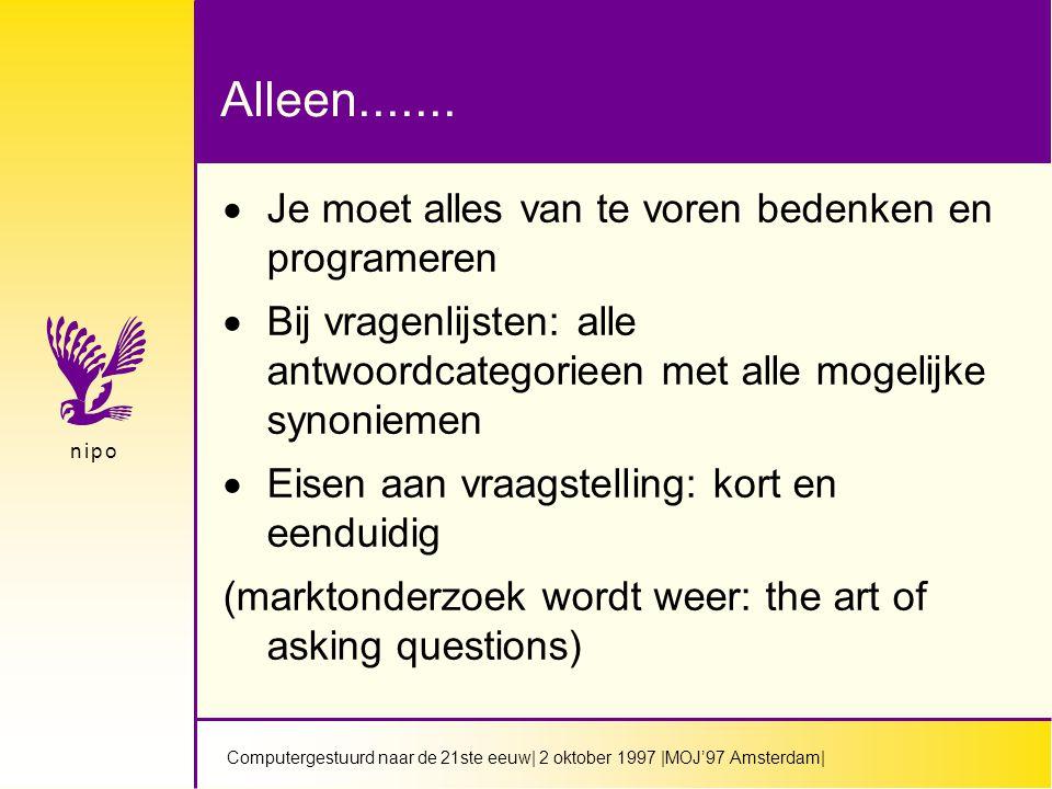 Computergestuurd naar de 21ste eeuw| 2 oktober 1997 |MOJ'97 Amsterdam| n i p on i p o Alleen.......
