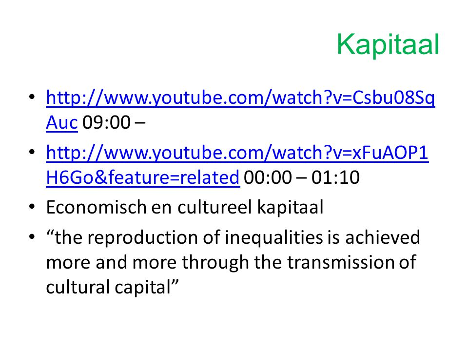 Kapitaal http://www.youtube.com/watch?v=Csbu08Sq Auc 09:00 – http://www.youtube.com/watch?v=Csbu08Sq Auc http://www.youtube.com/watch?v=xFuAOP1 H6Go&f