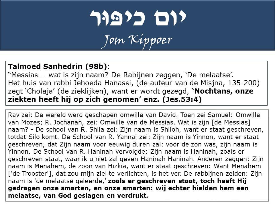 Talmoed Sanhedrin (98b): Messias … wat is zijn naam.