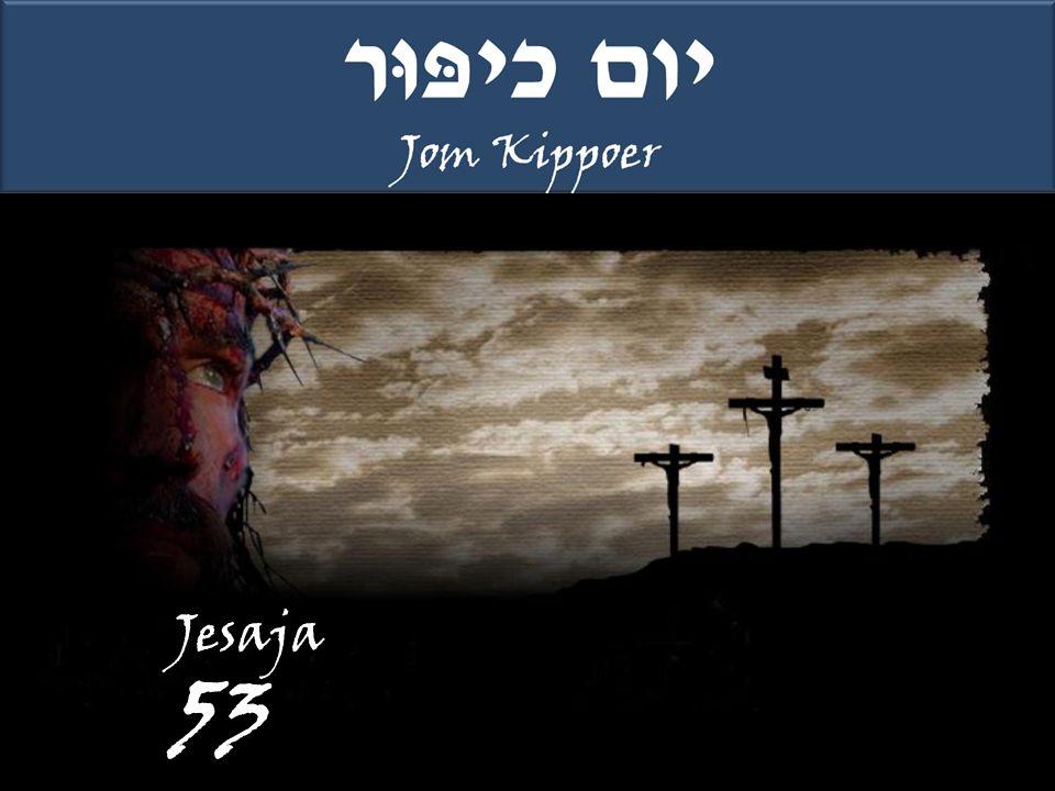 Jesaja 53 op Jom Kippoer! Jesaja 53