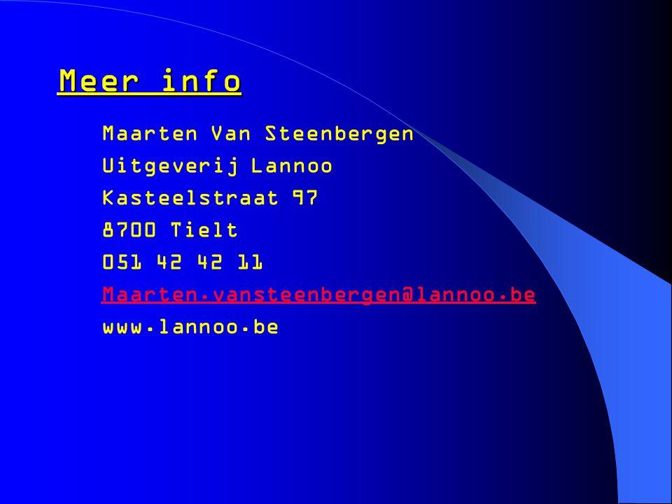 Meer info Maarten Van Steenbergen Uitgeverij Lannoo Kasteelstraat 97 8700 Tielt 051 42 42 11 Maarten.vansteenbergen@lannoo.be www.lannoo.be