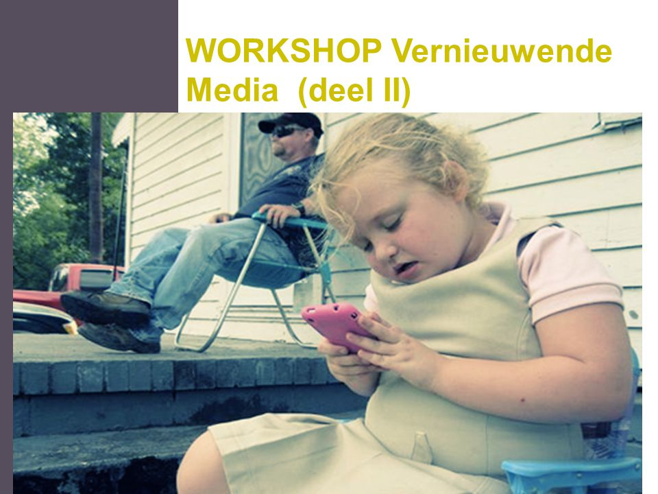 Workshop evalueren Dcp1 WORKSHOP Vernieuwende Media (deel II)