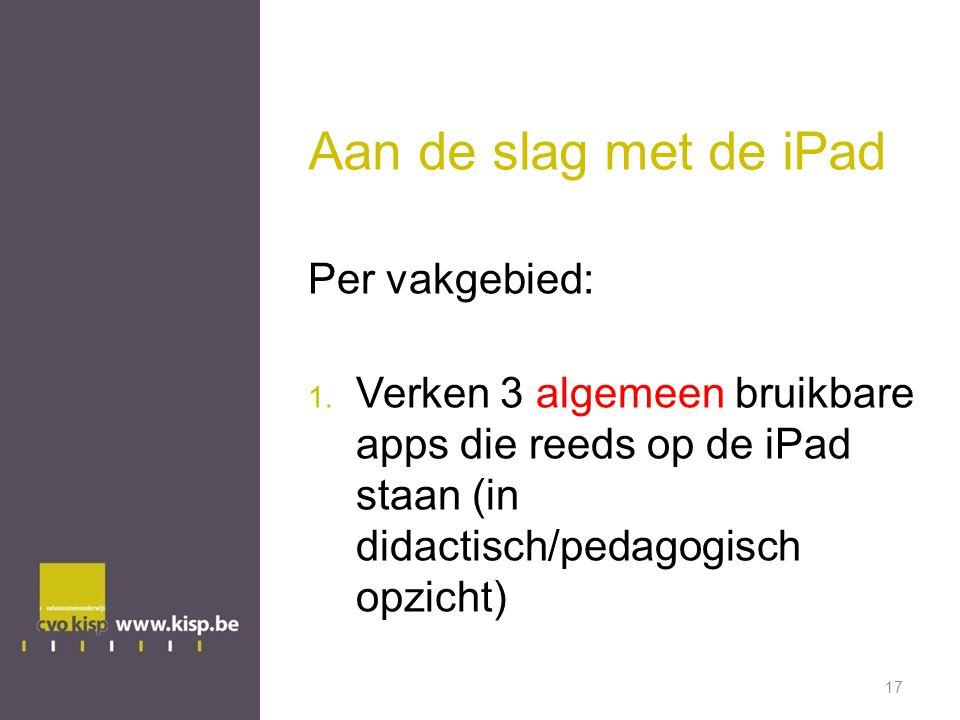 Aan de slag met de iPad Per vakgebied: 1.
