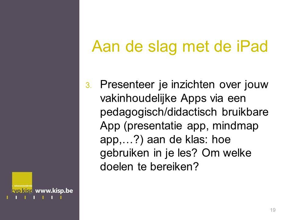 3. Presenteer je inzichten over jouw vakinhoudelijke Apps via een pedagogisch/didactisch bruikbare App (presentatie app, mindmap app,…?) aan de klas: