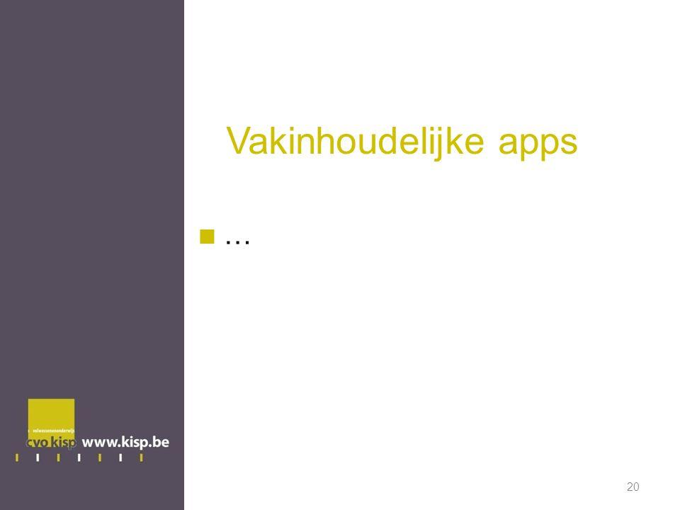 Vakinhoudelijke apps … 20