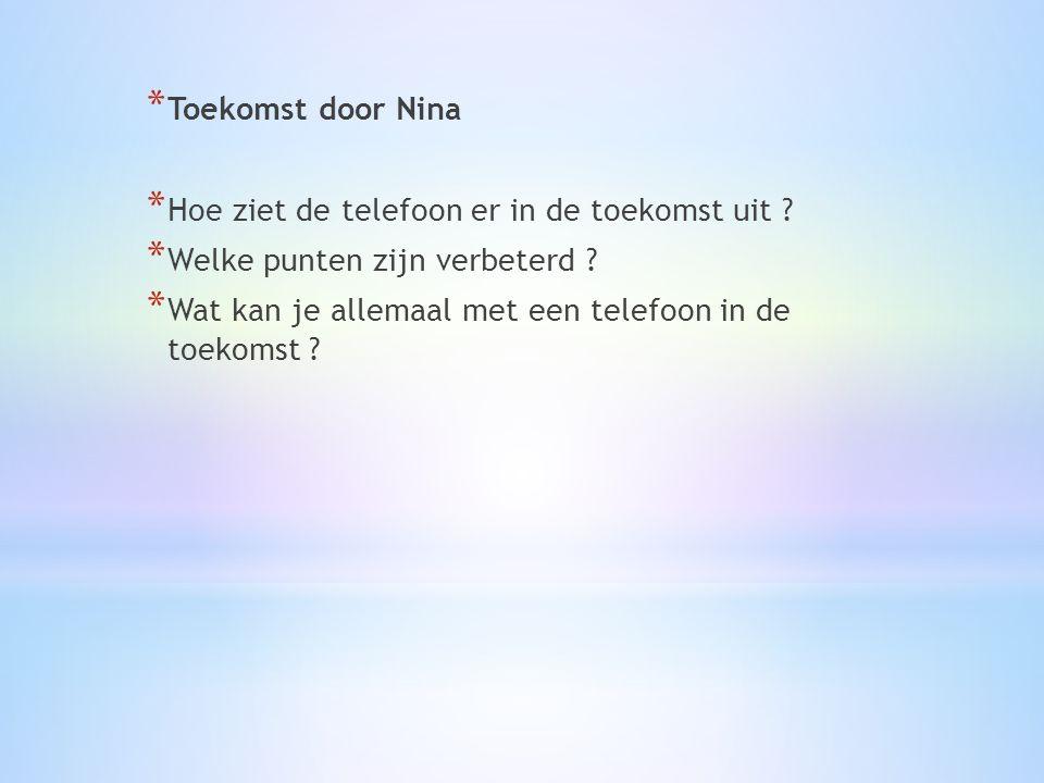 * Toekomst door Nina * Hoe ziet de telefoon er in de toekomst uit .