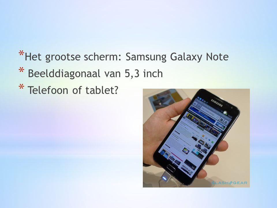 * Het grootse scherm: Samsung Galaxy Note * Beelddiagonaal van 5,3 inch * Telefoon of tablet