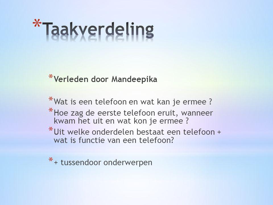 * Verleden door Mandeepika * Wat is een telefoon en wat kan je ermee .