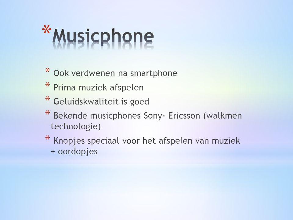 * Ook verdwenen na smartphone * Prima muziek afspelen * Geluidskwaliteit is goed * Bekende musicphones Sony- Ericsson (walkmen technologie) * Knopjes speciaal voor het afspelen van muziek + oordopjes