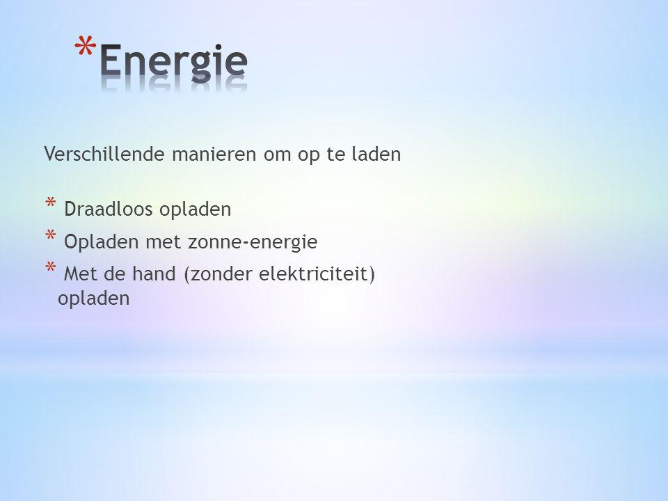Verschillende manieren om op te laden * Draadloos opladen * Opladen met zonne-energie * Met de hand (zonder elektriciteit) opladen