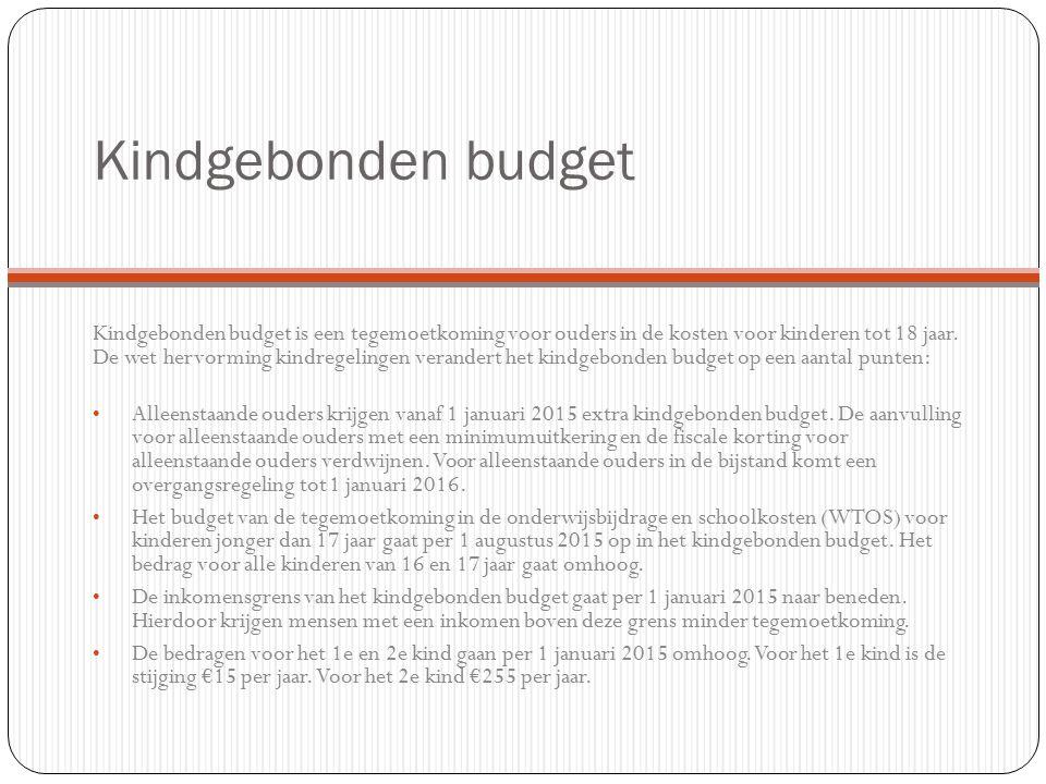 Kindgebonden budget Kindgebonden budget is een tegemoetkoming voor ouders in de kosten voor kinderen tot 18 jaar.