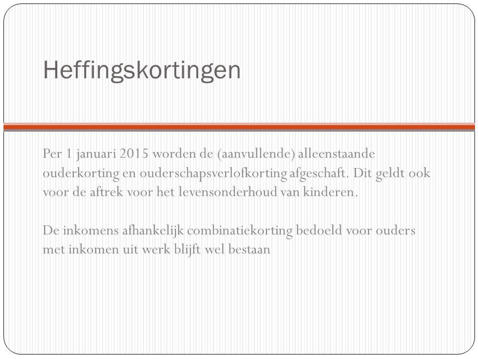 Heffingskortingen Per 1 januari 2015 worden de (aanvullende) alleenstaande ouderkorting en ouderschapsverlofkorting afgeschaft.