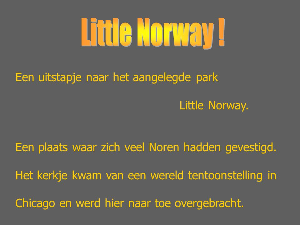 Een uitstapje naar het aangelegde park Little Norway.
