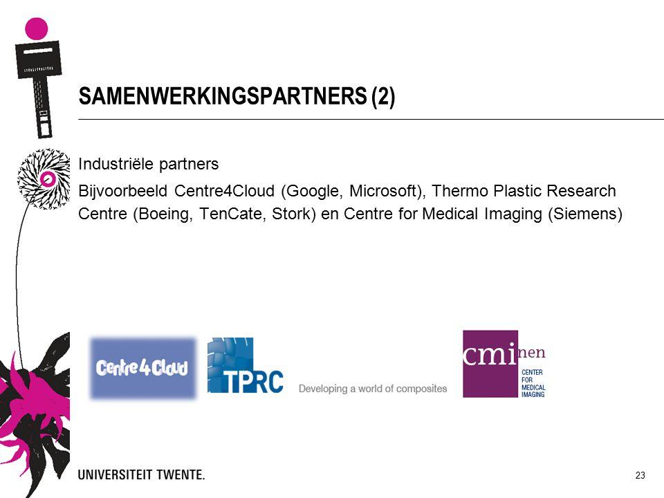 SAMENWERKINGSPARTNERS (2) 23 Industriële partners Bijvoorbeeld Centre4Cloud (Google, Microsoft), Thermo Plastic Research Centre (Boeing, TenCate, Stork) en Centre for Medical Imaging (Siemens)