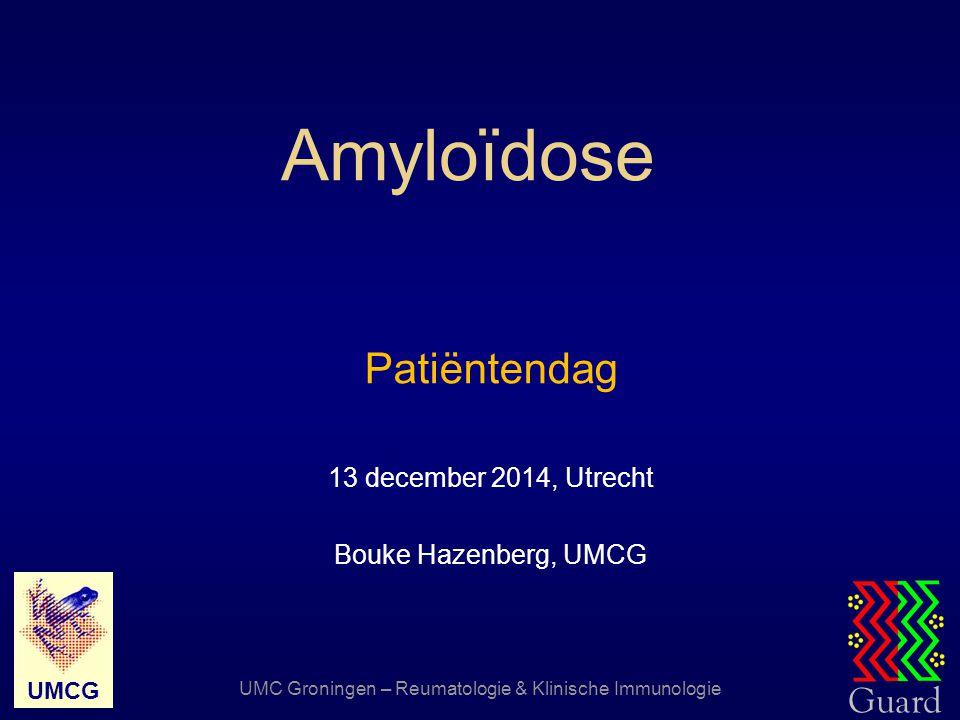 Guard UMC Groningen – Rheumatology and Clinical Immunology UMCG Amyloïdose – indeling  Lokale typen, zoals:  Hersenen (bèta amyloïd) - ziekte van Alzheimer  Alvleesklier (amyline) - Diabetes Mellitus type II  Hart - in atrium (ANF) en in aorta (apo-A1)  Huid - lichen amyloidosis (kerato-epitheline), nodulair (lichte ketens)  Stembanden, ooglid, urinewegen (lichte ketens)  Amyloïd tumoren (amyloïdomen - lichte ketens)