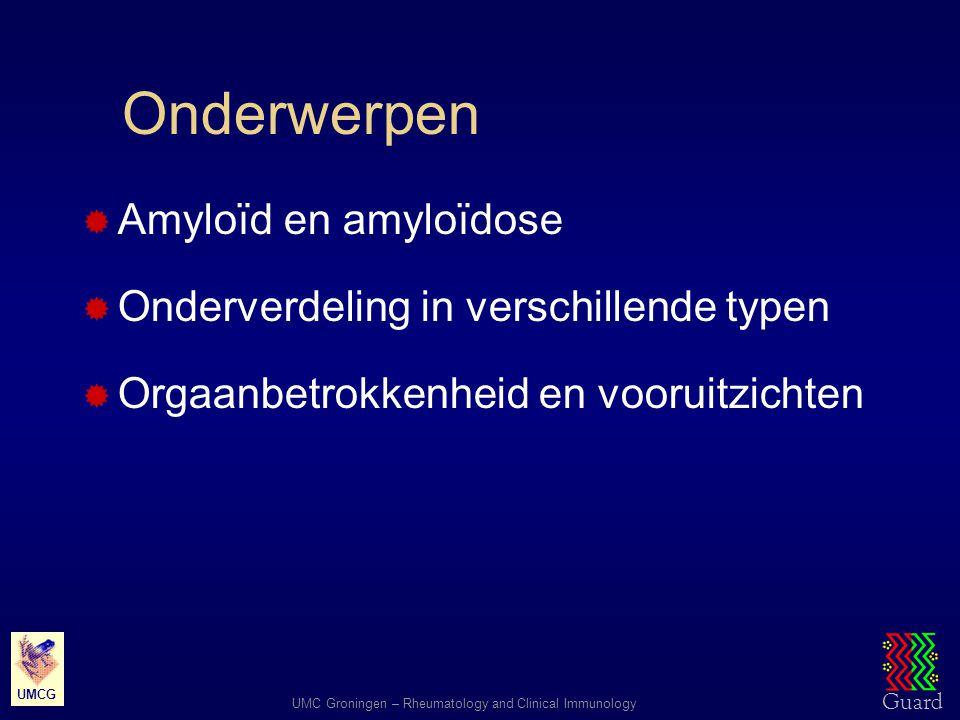 Guard UMC Groningen – Rheumatology and Clinical Immunology UMCG Amyloid: zetmeel-achtig Rudolf Virchow (1821 - 1902) zetmeel-achtige kleuring met jodium